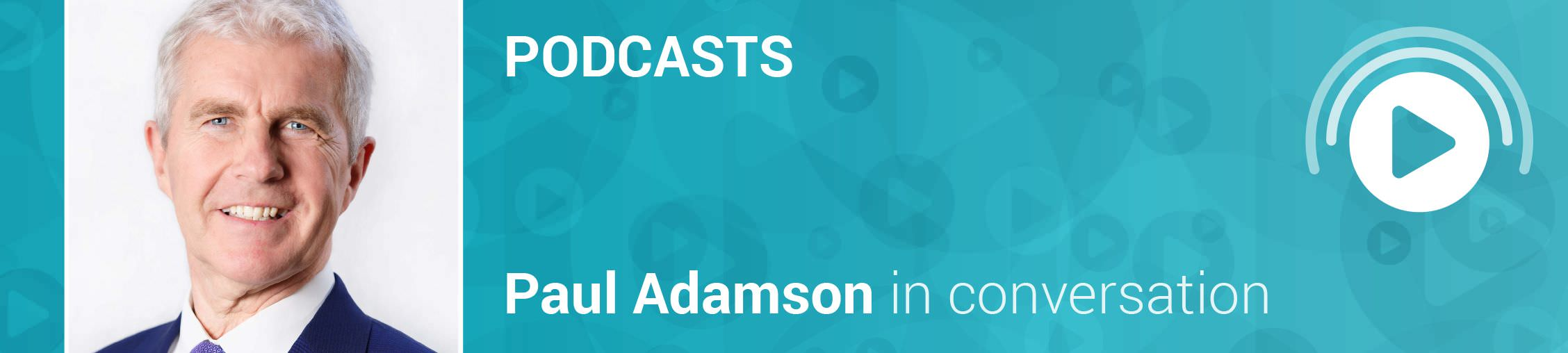 Podcasts: Paul Adamson in conversation